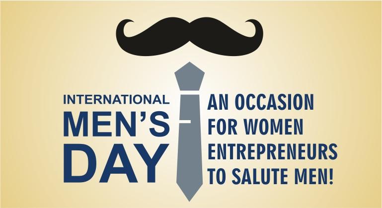 International Men's Day: An occasion for women entrepreneurs to salute men!  - SheAtWork