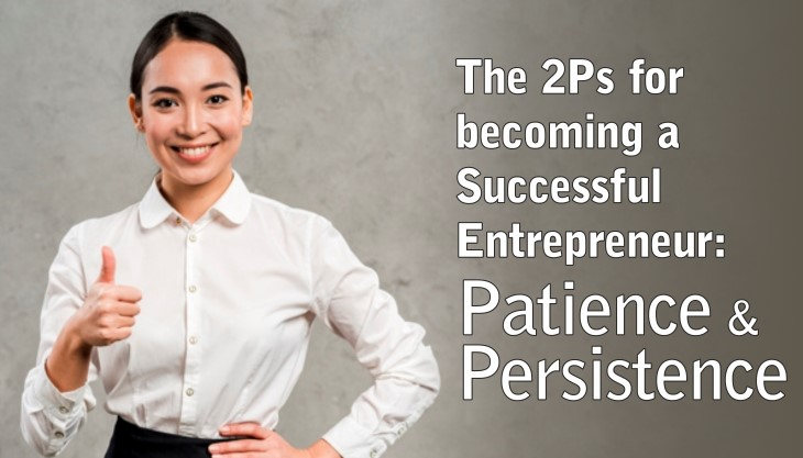 Patience & Persistence - 2 Ps for a Successful Entrepreneur - SheAtWork
