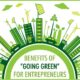 "Benefits of ""Going Green"" for Entrepreneurs"