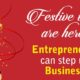 Festive times are here…entrepreneurs can step up business