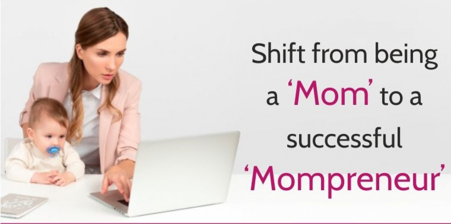 Shift from being a 'Mom' to a successful 'Mompreneur'